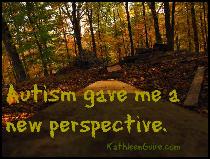 autism gave me a new perspective