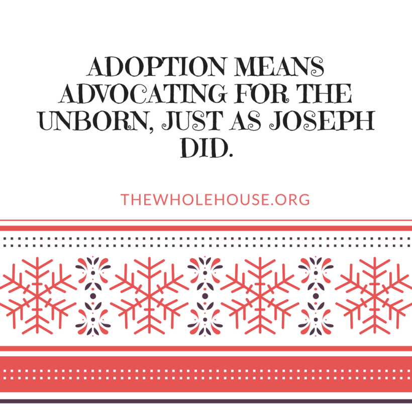 Adoption means advocating for the unborn, just as Joseph did.