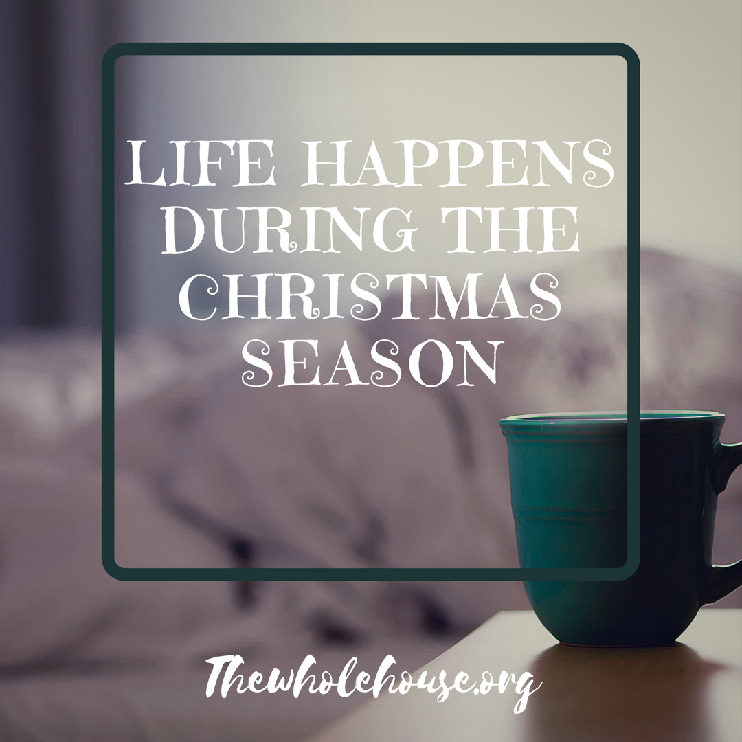 Life happens during the christMas season