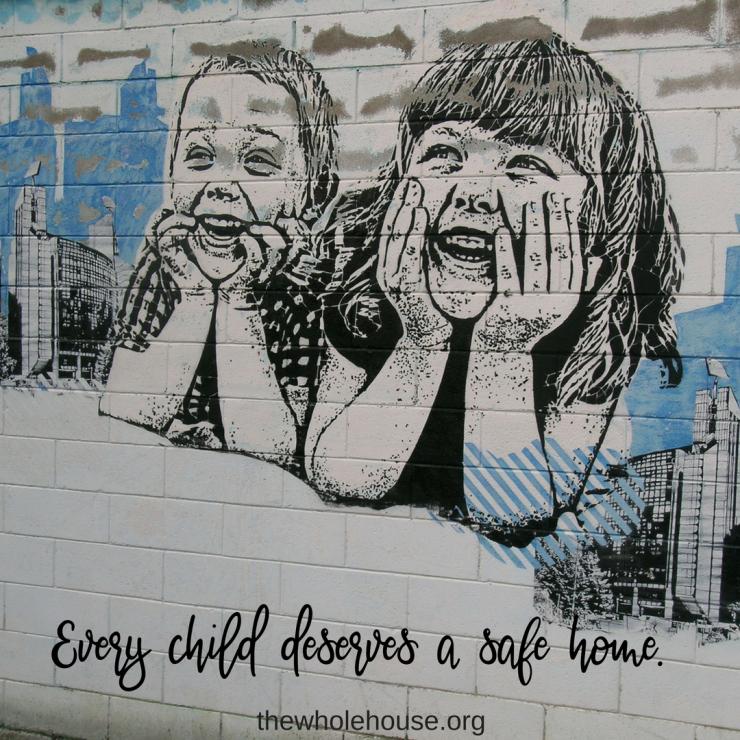 Every child deserves a safe home.