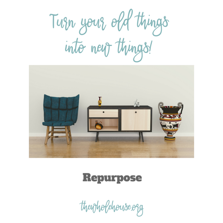 Turn your old things into new things