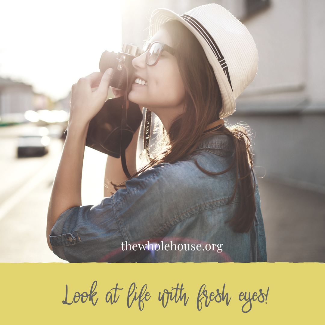 Look at life with fresh eyes! (1).png