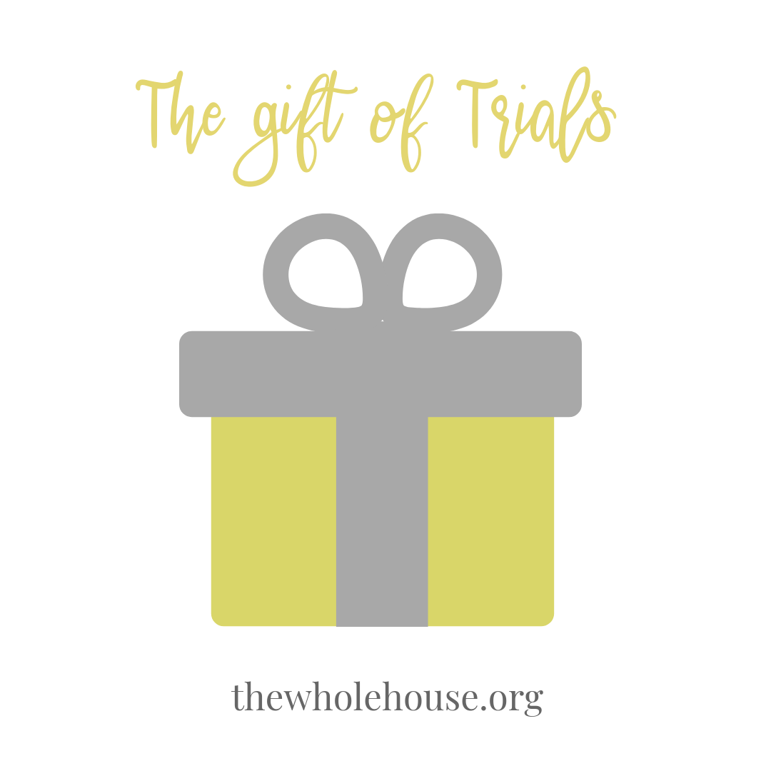 the gift of Trials