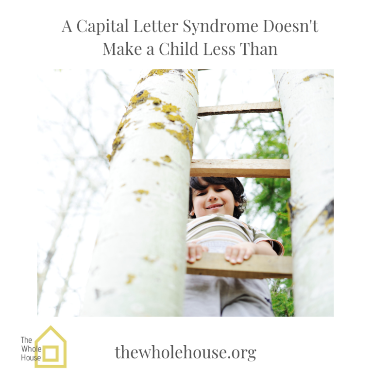 A Capital Letter Syndrome Doesn't Make a Child Less Than