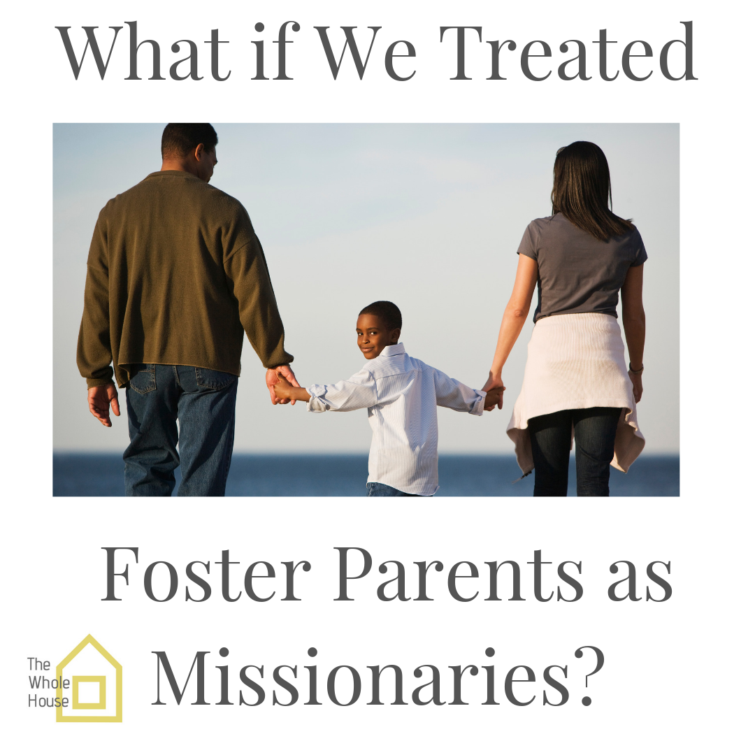 What if We Treated Foster Parents as Missionaries_